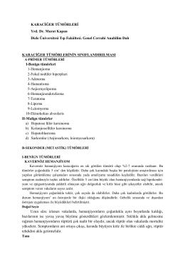 KARACİĞER TÜMÖRLERİ Yrd. Dr. Murat Kapan Dicle Üniversitesi
