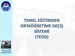 TEOG sistemiyle ilgili sunum için link.