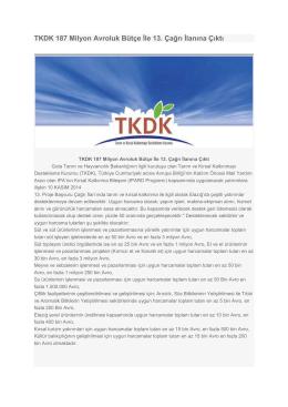 TKDK 187 Milyon Avroluk Bütçe İle 13