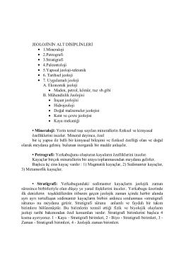 JEOLOJİNİN ALT DİSİPLİNLERİ • 1.Mineraloji • 2.Petrografi • 3