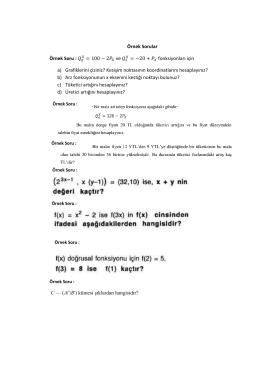Örnek Sorular Örnek Soru : = 100 − 2 ve = −20 + fonksiy