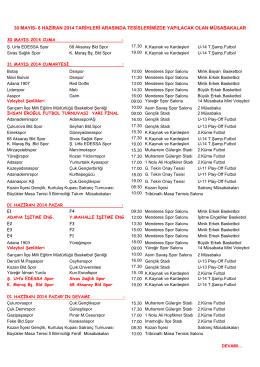 30 MAYIS - 06 HAZİRAN 2014 MÜSABAKA PROGRAMI