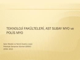 TEKNOLOJİ FAKÜLTELERİ, AST SUBAY MYO ve POLİS MYO