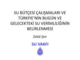 su bütçesi çalışmaları ve türkiye`nin bugün ve gelecekteki su