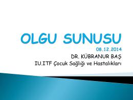 Olgu Sunusu. - Prof.Dr. Ahmet NAYIR