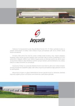 Türkseven A.Ş bünyesinde kurulan Beşçelik Metal Ürünleri LTD. STI