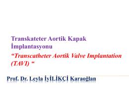 TAVI İşlemİ - uludaganestezi.org