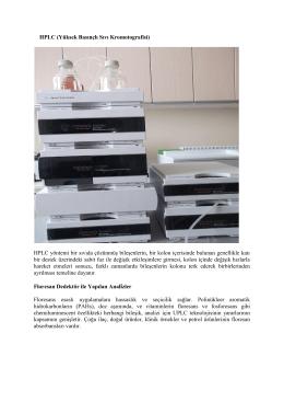 HPLC (Yüksek Basınçlı Sıvı Kromotografisi) HPLC yöntemi bir sıvıda