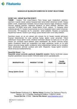Ticaret Ünvanı:Fibabanka A.Ş. Merkez Adresi: Emirhan Cad