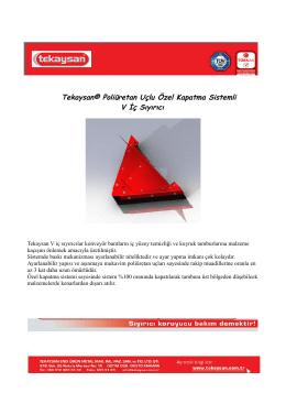 Tekaysan® Poliüretan Uçlu Özel Kapatma Sistemli V İç Sıyırıcı