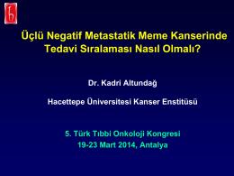 Üçlü Negatif - Tıbbi Onkoloji Derneği