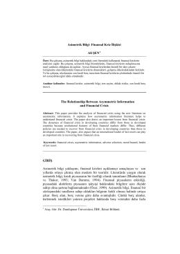Asimetrik Bilgi- Finansal Kriz İlişkisi Ali ŞEN* The Relationship