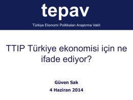 Guven Sak TTIP Turkiye Ekonomisi Icin Ne Ifade Ediyor