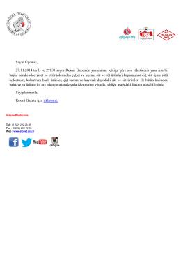 Sayın Üyemiz, 27.11.2014 tarih ve 29188 sayılı Resmi Gazetede