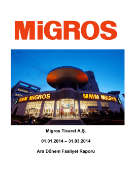 Migros Ticaret A.Ş. 01.01.2014 – 31.03.2014 Ara Dönem Faaliyet
