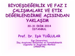 Işık TUĞLULAR - BE ve Faz 1 - İstanbul Üniversitesi Klinik