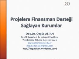 Projelere Finansman Desteği Sağlayan Kurumlar