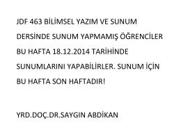 JDF 463 BİLİMSEL YAZIM VE SUNUM DERSİNDE SUNUM