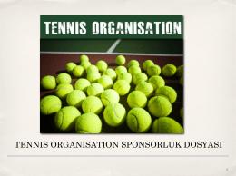 tennıs organısatıon sponsorluk dosyası
