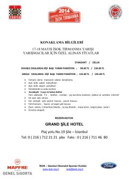 GRAND ŞİLE HOTEL Plaj yolu No.19 Şile – İstanbul Tel: 0