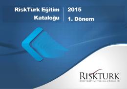 RiskTürk Eğitim Kataloğu 2015 1. Dönem
