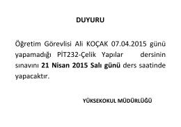 DUYURU Öğretim Görevlisi Ali KOÇAK 07.04.2015 günü