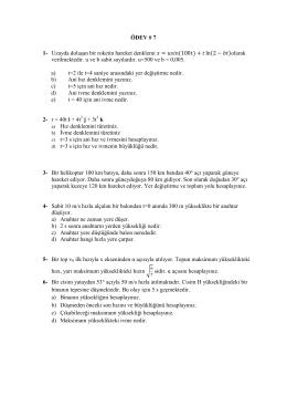 ÖDEV # 7 1- Uzayda dolaşan bir roketin hareket denklemi = (100