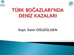 Saim OĞUZÜLGEN-TÜRK BOĞAZLARINDA DENİZ KAZALARI ve