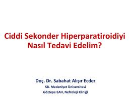 Ciddi Sekonder Hiperparatiroidiyi Nasıl Tedavi Edelim?