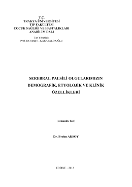 serebral palsġlġ olgularımızın demografġk, etyolojġk ve klġnġk