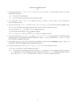 TOPOLOJ˙I PROBLEMLER˙I VII 1. (X, d) bir metrik uzay, τ = {U ⊆ X