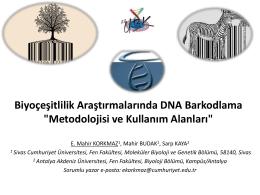 """Biyoçeşitlilik Araştırmalarında DNA Barkodlama """"Metodolojisi ve"""