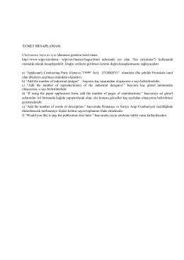 ÜCRET HESAPLAMASI Uluslararası başvuru için ödenmesi