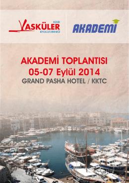 AKADEMİ TOPLANTISI 05-07 Eylül 2014