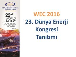 PowerPoint Sunusu - Dünya Enerji Konseyi Türk Milli Komitesi