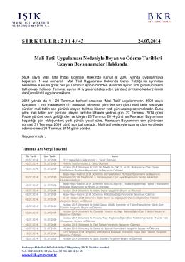 S İ R K Ü L E R : 2 0 1 4 / 43 24.07.2014 Mali Tatil Uygulaması