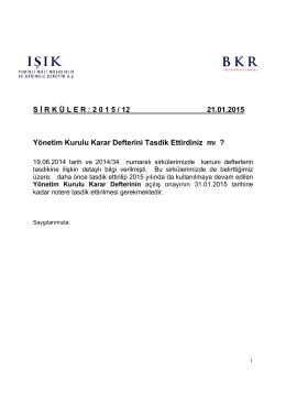 S İ R K Ü L E R : 2 0 1 5 / 12 21.01.2015 Yönetim Kurulu Karar