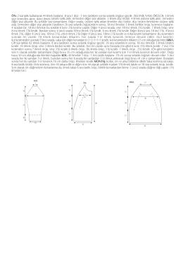 ÖN: 2 kat iplik kullanarak 44 ilmek bafllanır. 8 sıra 1 düz - 1