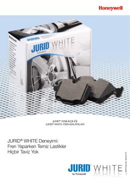 JURID® WHITE Deneyimi: Fren Yaparken Temiz Lastikler Hiçbir