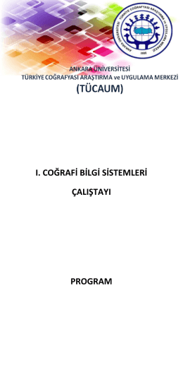 I. Coğrafi Bilgi Sistemleri Çalıştayı Programı - TÜCAUM