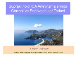 Supraklinoid ICA Anevrizmalarında Cerrahi ve Endovasküler Tedavi