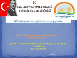 """""""Daha İyi Avrupa Organik Piyasaları İçin Veri Ağı Workshop"""" una"""