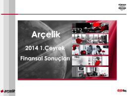 2014 1. Çeyrek finansal sonuçları açıklandı. Özet sunuş için