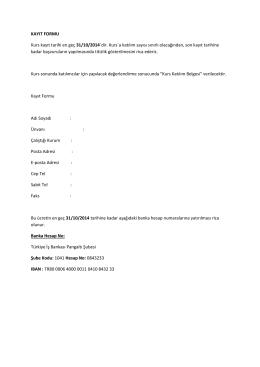 KAYIT FORMU Kurs kayıt tarihi en geç 31/10/2014`dir. Kurs`a katılım