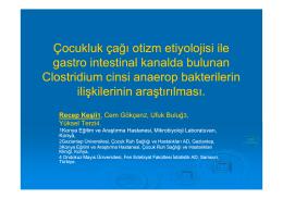 Çocukluk çağı otizm etiyolojisi ile gastro intestinal kanalda bulunan
