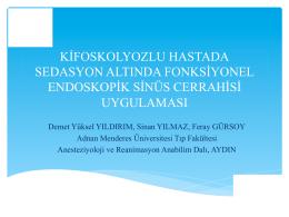 kifoskolyozlu hastada sedasyon altında fonksiyonel endoskopik
