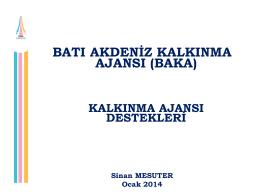 KALKINMA AJANSI DESTEKLERİ - Batı Akdeniz Kalkınma Ajansı