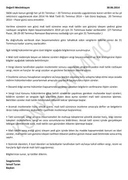 Değerli Meslektaşım 30.06.2014 5604 sayılı kanun gereği her yıl 01