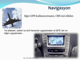 Eğer GPS kullanıyorsanız, CBS sizi etkiler.