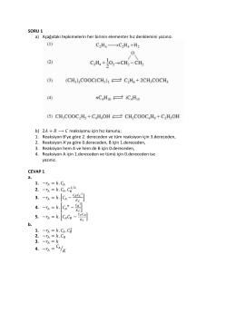SORU 1 a) Aşağıdaki tepkimelerin her birinin elementer hız